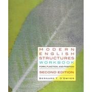 Modern English Structures Workbook - Second Edition by Bernard O'Dwyer