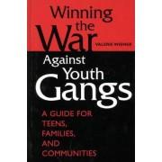 Winning the War Against Youth Gangs by Valerie Wiener