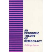An Economic Theory of Democracy by Senior Fellow Anthony Downs