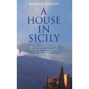 A House in Sicily by Daphne Phelps