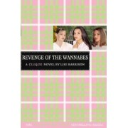 The Clique #3: The Revenge of the Wannabes by Lisi Harrison