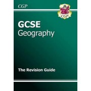 GCSE Geography Revision Guide (A*-G Course) by CGP Books