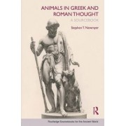 Animals in Greek and Roman Thought by Stephen T. Newmyer