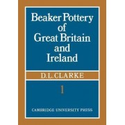Beaker Pottery of Great Britain and Ireland 2 Part Paperback Set by D. L. Clarke
