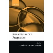 Semantics versus Pragmatics by Zoltan Gendler Szabo