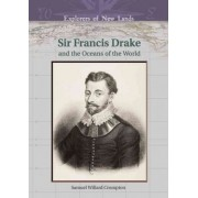 Sir Francis Drake and the Oceans of the World by Samuel Willard Crompton