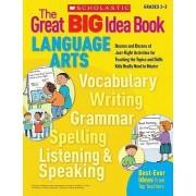 The Great Big Idea Book: Language Arts, Grades 2-3 by Inc. Scholastic