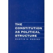 The Constitution as Political Structure by Louis and Harriet Ancel Professor of Law and Public Policy Martin H Redish