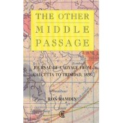 The Other Middle Passage by Ron Ramdin