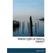 Beacon Lights of History Volume I by Dr John Lord