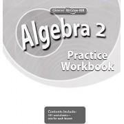 Algebra 2, Practice Workbook by McGraw-Hill Education