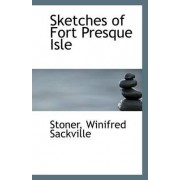 Sketches of Fort Presque Isle by Stoner Winifred Sackville
