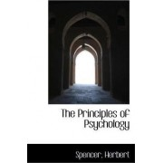 The Principles of Psychology by Spencer Herbert