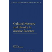 Cultural Memory and Identity in Ancient Societies by Martin Bommas