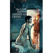 The Last Days Of American Crime Tome 1