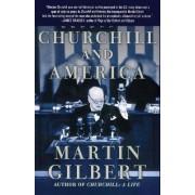 Churchill and America by Martin Gilbert