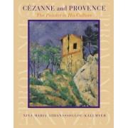 Cezanne and Provence by Nina M. Athanassoglou-Kallmyer