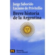 Breve historia de la Argentina / Brief History of Argentina by Jorge Saborido