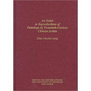 Index to Reproductions of Paintings by Twentieth-Century Chinese Artists by Ellen Johnston Laing