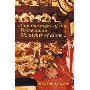 ..Can One Night of Love Drive Away Six Nights of Alone... by Don Fessler