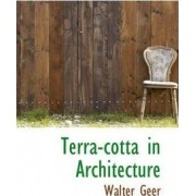 Terra-Cotta in Architecture by Walter Geer