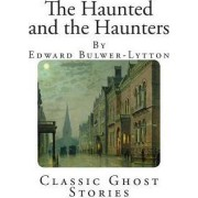 Classic Ghost Stories by Edward Bulwer-Lytton