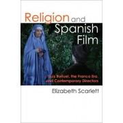 Religion and Spanish Film by Elizabeth A. Scarlett