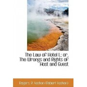 The Law of Hotel L; Or, the Wrongs and Rights of Host and Guest by Rogers R Vashon (Robert Vashon)