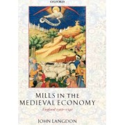 Mills in the Medieval Economy by John Langdon