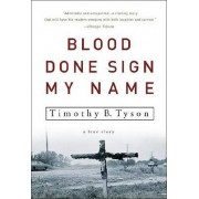 Blood Done Sign My Name by Timothy B Tyson