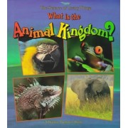 What is the Animal Kingdom? by Bobbie Kalman