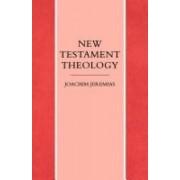 New Testament Theology by Joachim Jeremias
