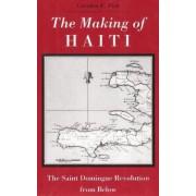 The Making of Haiti by Carolyn E Fick