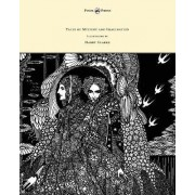 Tales of Mystery and Imagination - Illustrated by Harry Clarke by Edgar Allan Poe