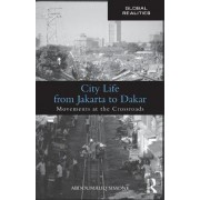City Life from Jakarta to Dakar by Abdoumaliq Simone