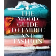 The Mood Guide to Fabric and Fashion by Mood Designer Fabrics