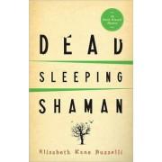 Dead Sleeping Shaman: Book 3 by Elizabeth Kane Buzzelli