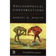 Philosophical Conversations by Robert M Martin