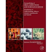 Neuropathology of Drug Addictions and Substance Misuse Volume 1 by Victor R. Preedy