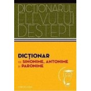 Dictionarul elevului destept Dictionar de sinonime antonime si paronime