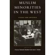 Muslim Minorities in the West by Yvonne Yazbeck Haddad