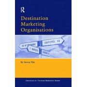 Destination Marketing Organisations by Steven Pike