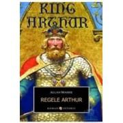 Regele Arthur - Allan Massie