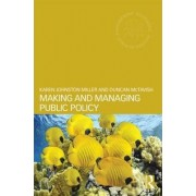 Making and Managing Public Policy by Karen Johnston Miller