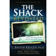 The Shack Revisited by C Baxter Kruger