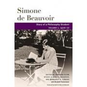 Diary of a Philosophy Student: 1926-27 Volume 1 by Simone de Beauvoir