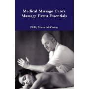 Medical Massage Care's Massage Exam Essentials by Philip Martin McCaulay