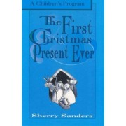 The First Christmas Present Ever by Sherry Sanders