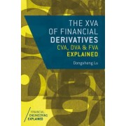 XVA of Financial Derivatives: CVA, DVA and FVA Explained 2015 by Dongsheng Lu