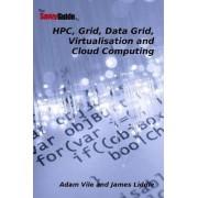 TheSavvyGuideTo HPC, Grid, Data Grid, Virtualisation and Cloud Computing by Adam Vile